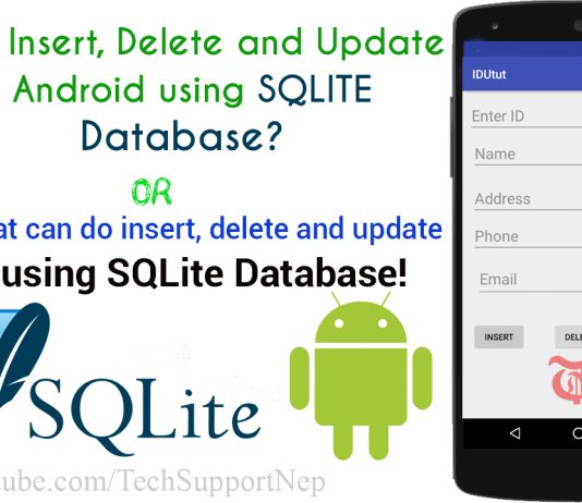 How to Insert, Delete and Update in SQLite Database using Android?